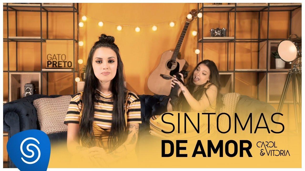"""8e44cae236 Carol   Vitória divulga novo clipe """"Sintomas de Amor"""""""